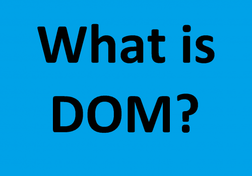 What is DOM
